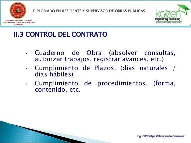 COLEGIO DE INGENIEROS DEL PERÚ CONSEJO DEPARTAMENTAL DE ANCASH - CHIMBOTE II.3 CONTROL DEL CONTRATO • Cuaderno de Obra (ab...