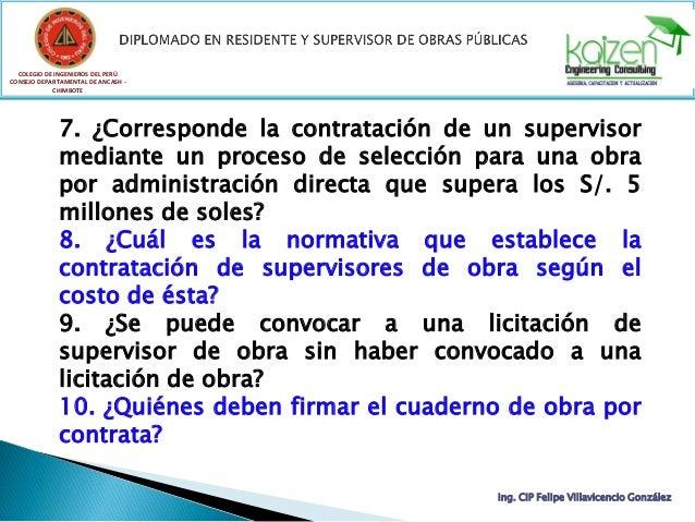 7. ¿Corresponde la contratación de un supervisor mediante un proceso de selección para una obra por administración directa...