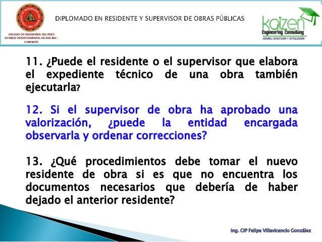 COLEGIO DE INGENIEROS DEL PERÚ CONSEJO DEPARTAMENTAL DE ANCASH - CHIMBOTE Ing. CIP Felipe Villavicencio González 11. ¿Pued...
