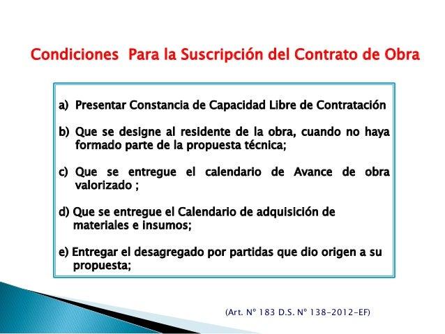 Condiciones Para la Suscripción del Contrato de Obra a) Presentar Constancia de Capacidad Libre de Contratación b) Que se ...