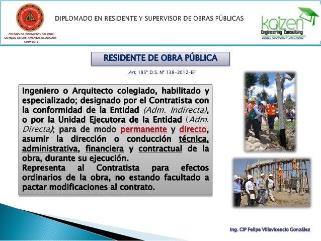 COLEGIO DE INGENIEROS DEL PERÚ CONSEJO DEPARTAMENTAL DE ANCASH - CHIMBOTE Ing. CIP Felipe Villavicencio González RESIDENTE...