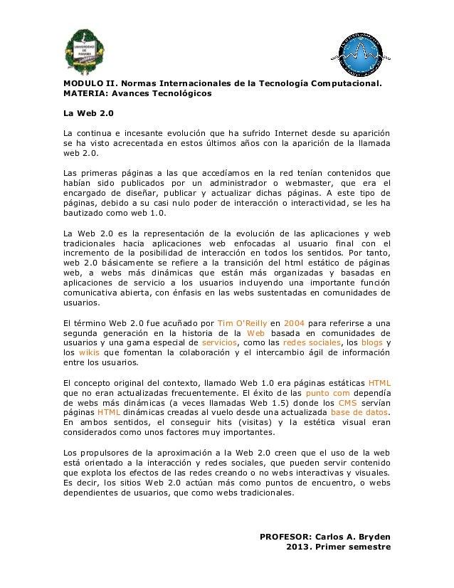MODULO II. Normas Internacionales de la Tecnología Computacional.MATERIA: Avances TecnológicosLa Web 2.0La continua e ince...
