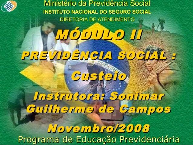 Ministério da Previdência Social INSTITUTO NACIONAL DO SEGURO SOCIAL DIRETORIA DE ATENDIMENTO  MÓDULO II PREVIDÊNCIA SOCIA...