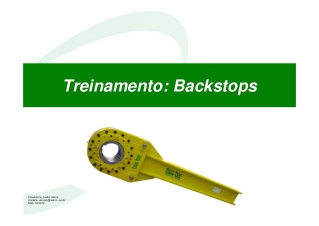 Treinamento: Backstops Palestrante: Carlos Nobre Contato: vendas@tector.com.br Data: 04/2012