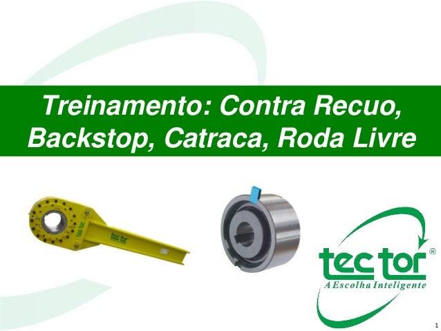 1 Treinamento: Contra Recuo, Backstop, Catraca, Roda Livre