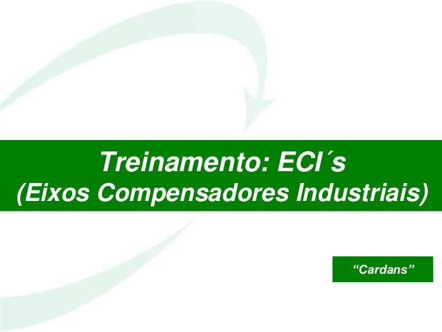 "Treinamento: ECI´s (Eixos Compensadores Industriais) ""Cardans"""