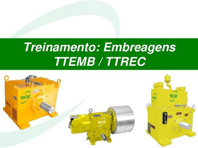 Treinamento: Embreagens TTEMB / TTREC