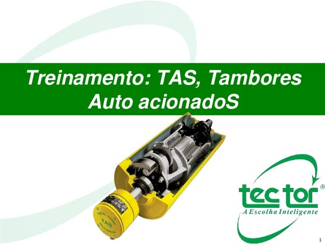 1 Treinamento: TAS, Tambores Auto acionadoS