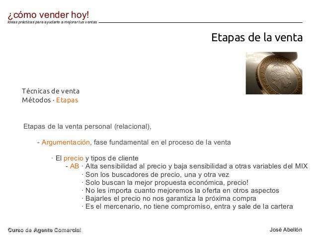 Etapas de la venta Etapas de la venta personal (relacional), - Argumentación, fase fundamental en el proceso de la venta ·...