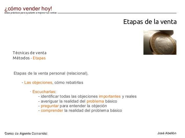 Etapas de la venta Etapas de la venta personal (relacional), - Las objeciones, cómo rebatirlas · Escucharlas: - identifica...
