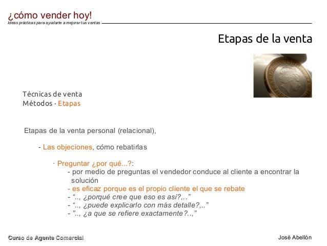 Etapas de la venta Etapas de la venta personal (relacional), - Las objeciones, cómo rebatirlas · Preguntar ¿por qué...?: -...