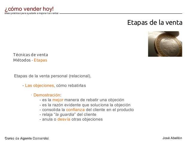 Etapas de la venta Etapas de la venta personal (relacional), - Las objeciones, cómo rebatirlas · Demostración: - es la mej...