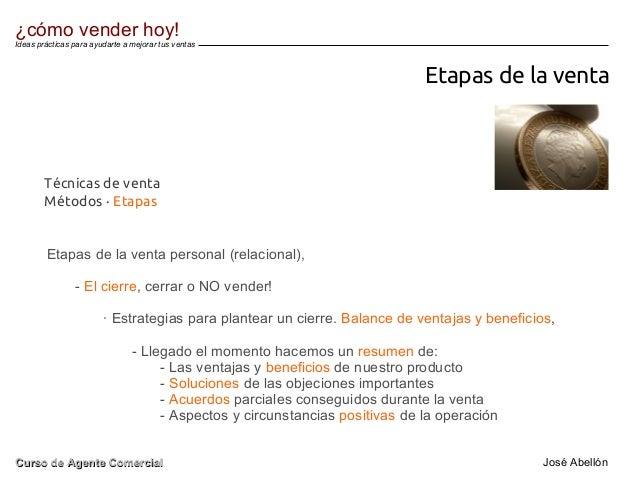 Etapas de la venta Etapas de la venta personal (relacional), - El cierre, cerrar o NO vender! · Estrategias para plantear ...