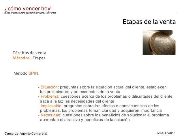 Etapas de la venta Método SPIN, - Situación: preguntas sobre la situación actual del cliente, establecen los preliminares ...