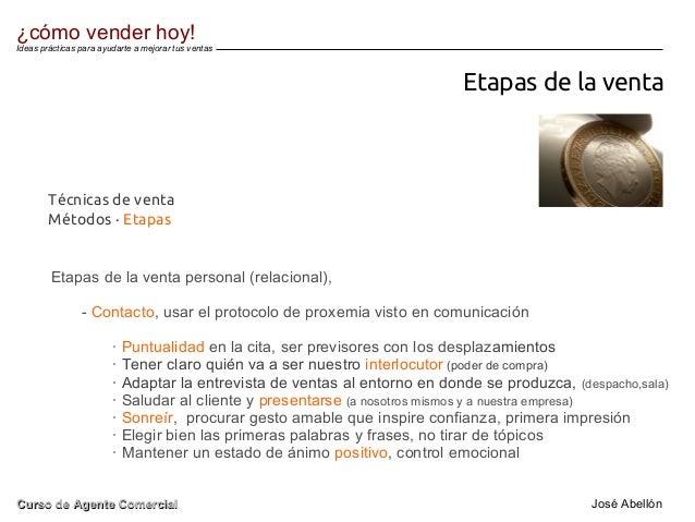 Etapas de la venta Etapas de la venta personal (relacional), - Contacto, usar el protocolo de proxemia visto en comunicaci...
