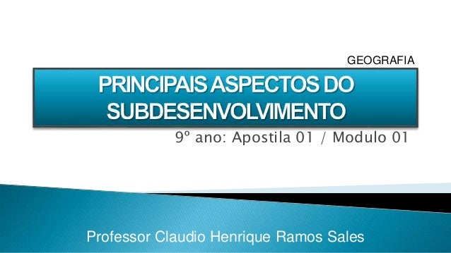 9º ano: Apostila 01 / Modulo 01 Professor Claudio Henrique Ramos Sales GEOGRAFIA