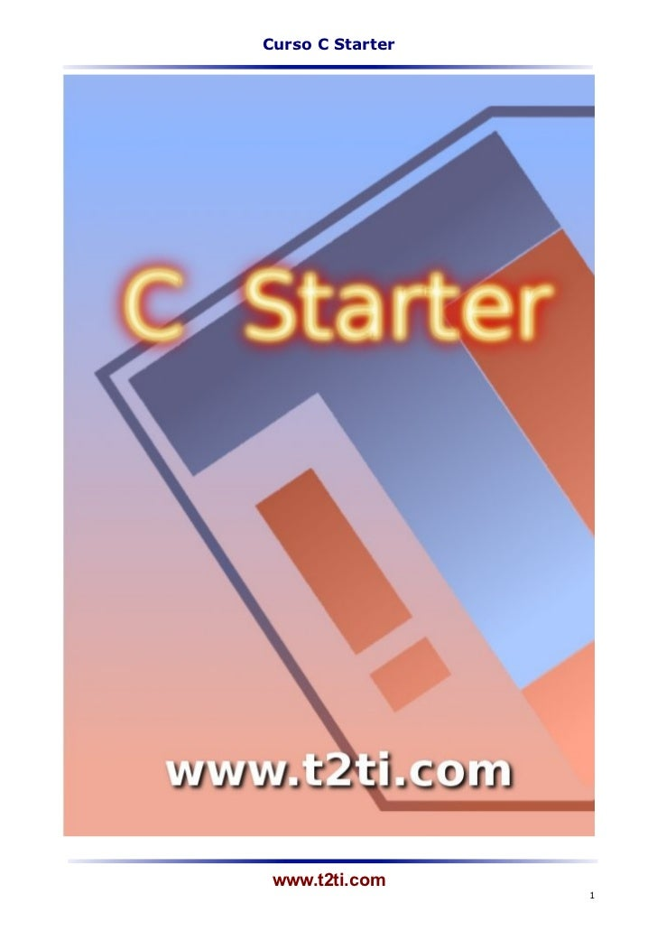Curso C Starter www.t2ti.com                  1