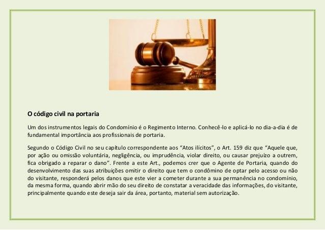 O código civil na portaria Um dos instrumentos legais do Condomínio é o Regimento Interno. Conhecê-lo e aplicá-lo no dia-a...
