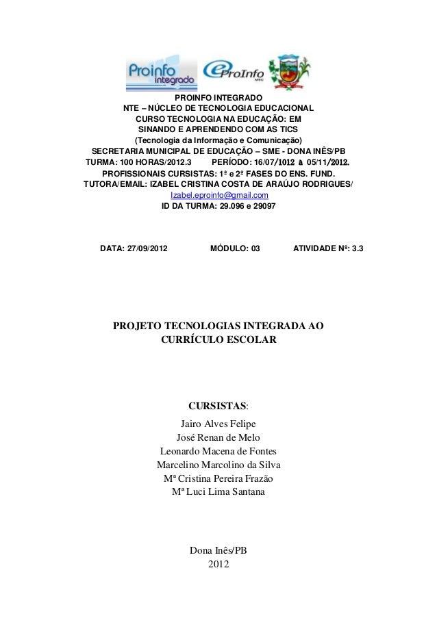 PROINFO INTEGRADO        NTE – NÚCLEO DE TECNOLOGIA EDUCACIONAL           CURSO TECNOLOGIA NA EDUCAÇÃO: EM            SINA...