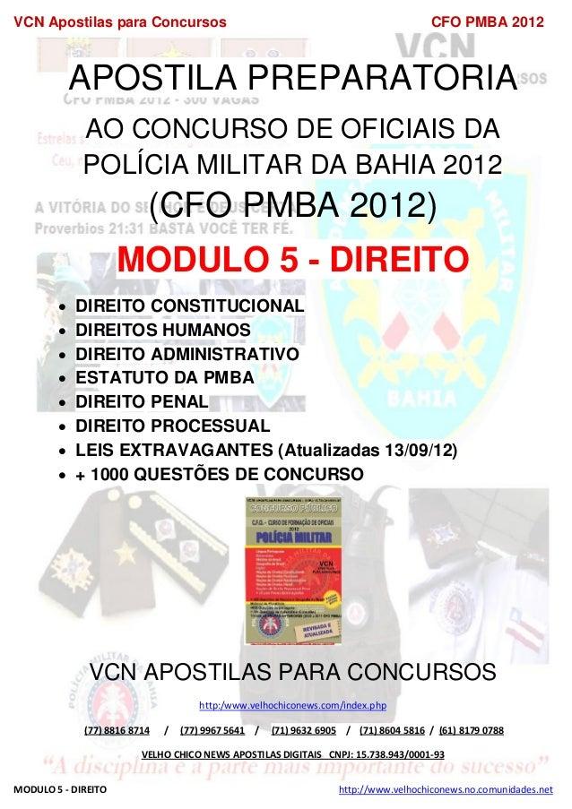 VCN Apostilas para Concursos CFO PMBA 2012 MODULO 5 - DIREITO http://www.velhochiconews.no.comunidades.net APOSTILA PREPAR...