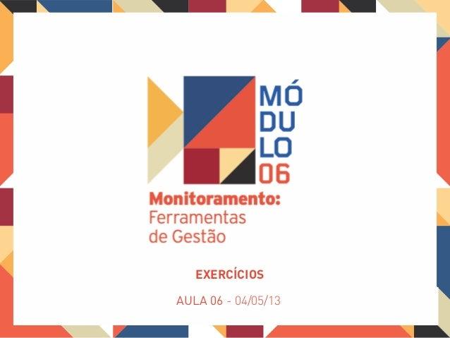 AULA 06 - 04/05/13EXERCÍCIOS