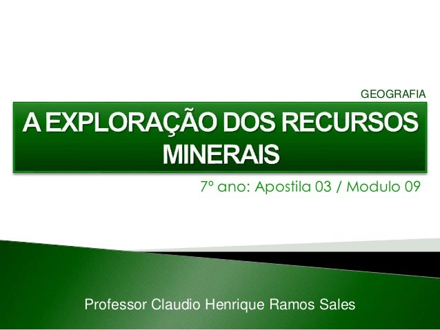 7º ano: Apostila 03 / Modulo 09 Professor Claudio Henrique Ramos Sales GEOGRAFIA