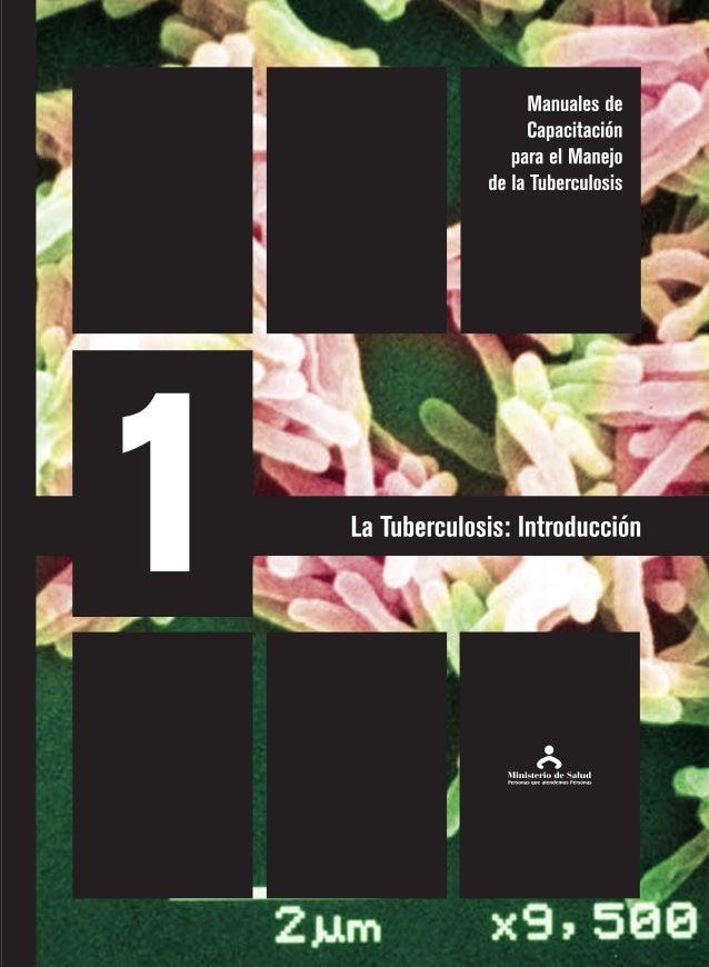 Manuales de Capacitación para el Manejo de la Tuberculosis La Tuberculosis: Introducción