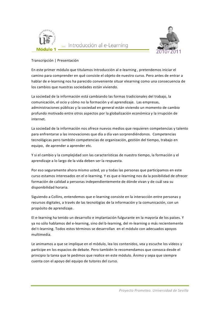 Transcripción | PresentaciónEn este primer módulo que titulamos Introducción al e-learning , pretendemos iniciar elcamino ...