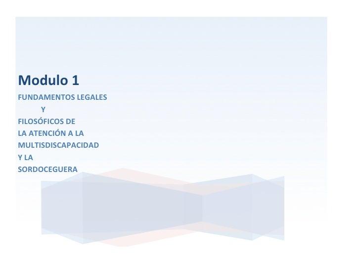 Modulo 1 FUNDAMENTOS LEGALES             Y FILOSÓFICOS DE LA ATENCIÓN A LA M...