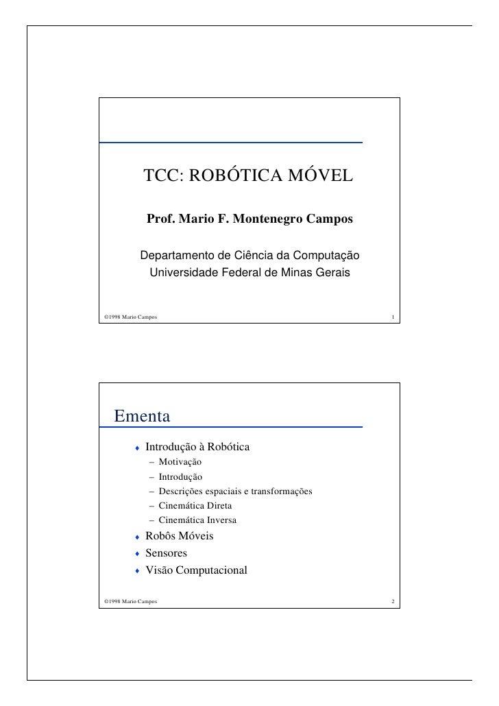 TCC: ROBÓTICA MÓVEL                Prof. Mario F. Montenegro Campos              Departamento de Ciência da Computação    ...