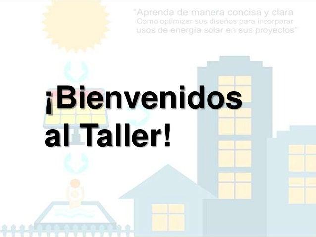 ¡Bienvenidos al Taller!