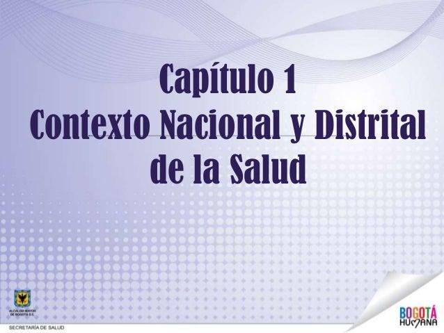 Capítulo 1 Contexto Nacional y Distrital de la Salud
