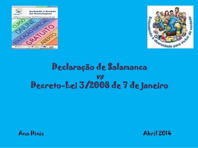 Declaração de Salamanca vs Decreto-Lei 3/2008 de 7 de janeiro Ana Dinis Abril 2014