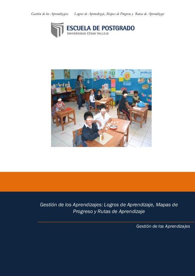 Gestión de los Aprendizajes: Logros de Aprendizaje, Mapas de Progreso y Rutas de Aprendizaje  1 La EDUCACION es lo primero...