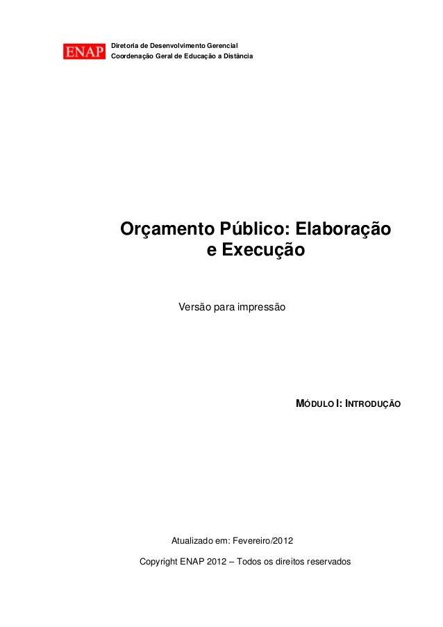 Diretoria de Desenvolvimento Gerencial  Coordenação Geral de Educação a Distância  Orçamento Público: Elaboração e Execuçã...
