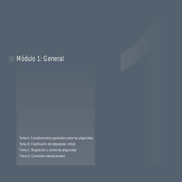 Módulo 1: General Tema A: Consideraciones generales sobre los plaguicidas Tema B: Clasificación del etiquetado / rótulo Te...