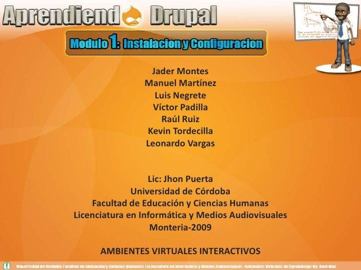 Jader MontesManuel MartínezLuis NegreteVíctor PadillaRaúl RuizKevin TordecillaLeonardo VargasLic: Jhon PuertaUniversidad d...
