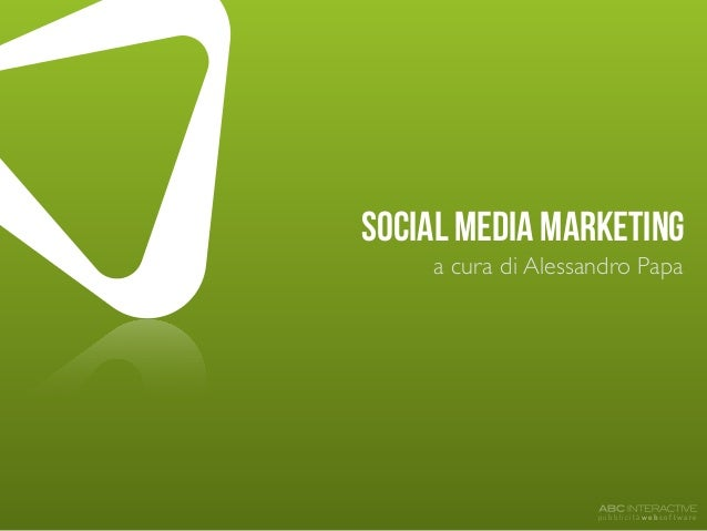 p u b b l i c i t à w e b s o f t w a r e social media marketing a cura di Alessandro Papa