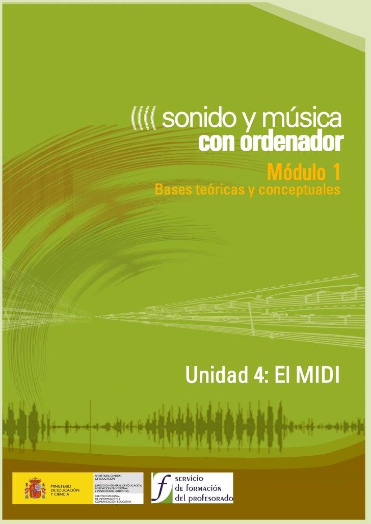 Unidad 4 : El MIDI   ÍNDICE  ¿Qué es? .......................................................................................