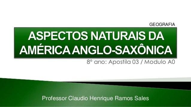 8º ano: Apostila 03 / Modulo A0 Professor Claudio Henrique Ramos Sales GEOGRAFIA