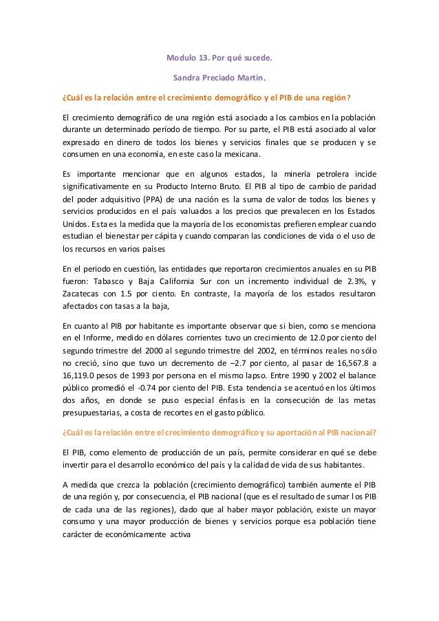 Modulo 13. Por qué sucede. Sandra Preciado Martin. ¿Cuál es la relación entre el crecimiento demográfico y el PIB de una r...