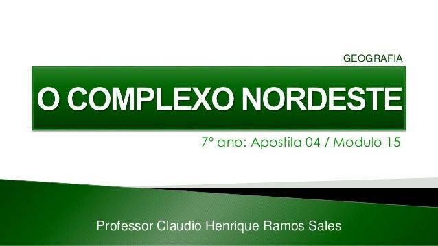 7º ano: Apostila 04 / Modulo 15 Professor Claudio Henrique Ramos Sales GEOGRAFIA