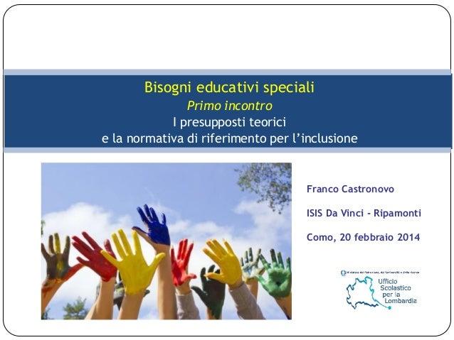 Bisogni educativi speciali Primo incontro I presupposti teorici e la normativa di riferimento per l'inclusione  Franco Cas...