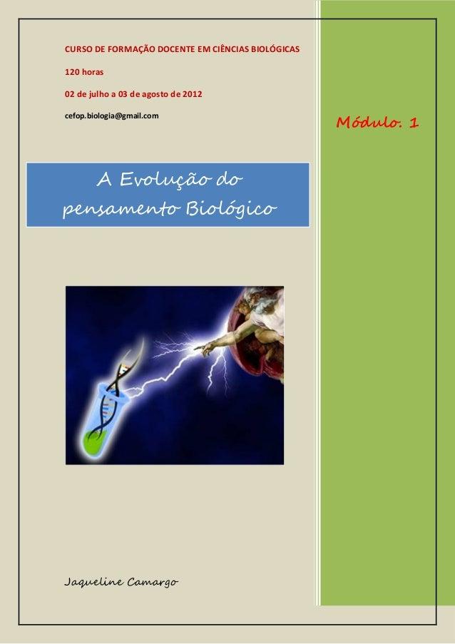 CURSO DE FORMAÇÃO DOCENTE EM CIÊNCIAS BIOLÓGICAS 120 horas 02 de julho a 03 de agosto de 2012 cefop.biologia@gmail.com  A ...