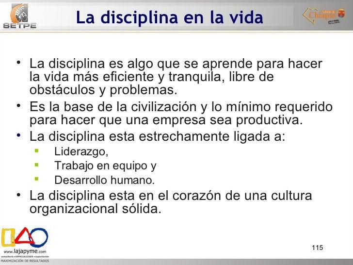 La disciplina en la vida <ul><li>La disciplina es algo que se aprende para hacer la vida más eficiente y tranquila, libre ...