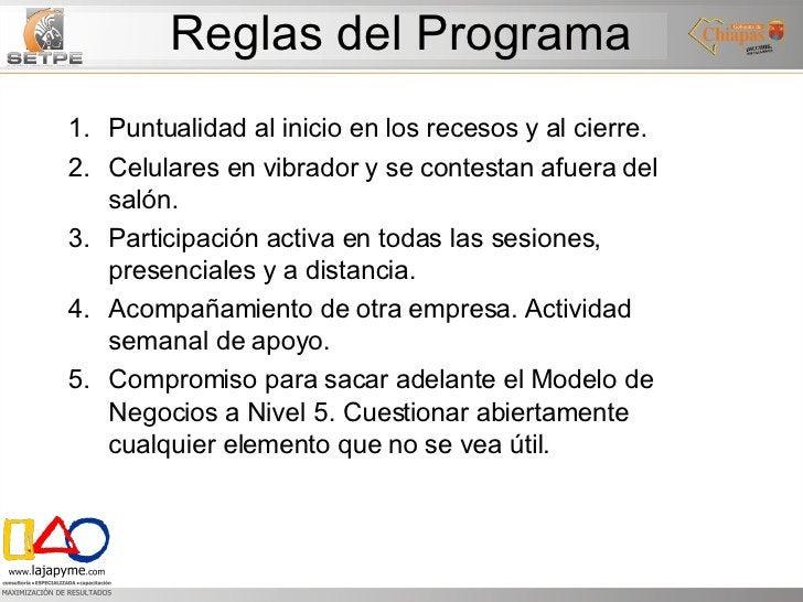 Reglas del Programa <ul><li>Puntualidad al inicio en los recesos y al cierre.  </li></ul><ul><li>Celulares en vibrador y s...