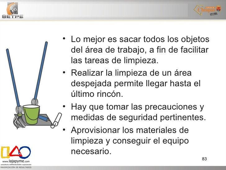 <ul><li>Lo mejor es sacar todos los objetos del área de trabajo, a fin de facilitar las tareas de limpieza.  </li></ul><ul...
