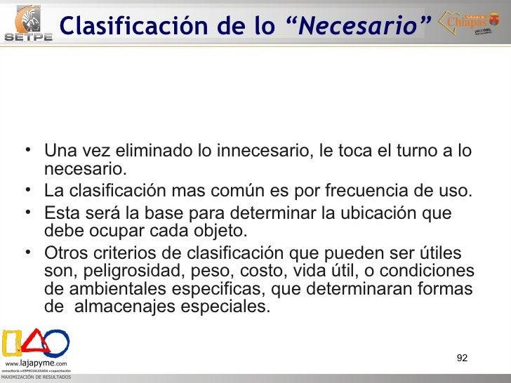 """Clasificación de lo  """"Necesario"""" <ul><li>Una vez eliminado lo innecesario, le toca el turno a lo necesario. </li></ul><ul>..."""