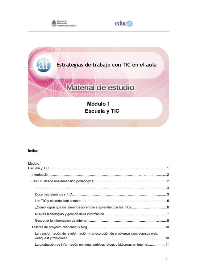 Estrategias de trabajo con TIC en el aula  Módulo 1  Escuela y TIC  Índice  Módulo 1  Escuela y TIC..........................