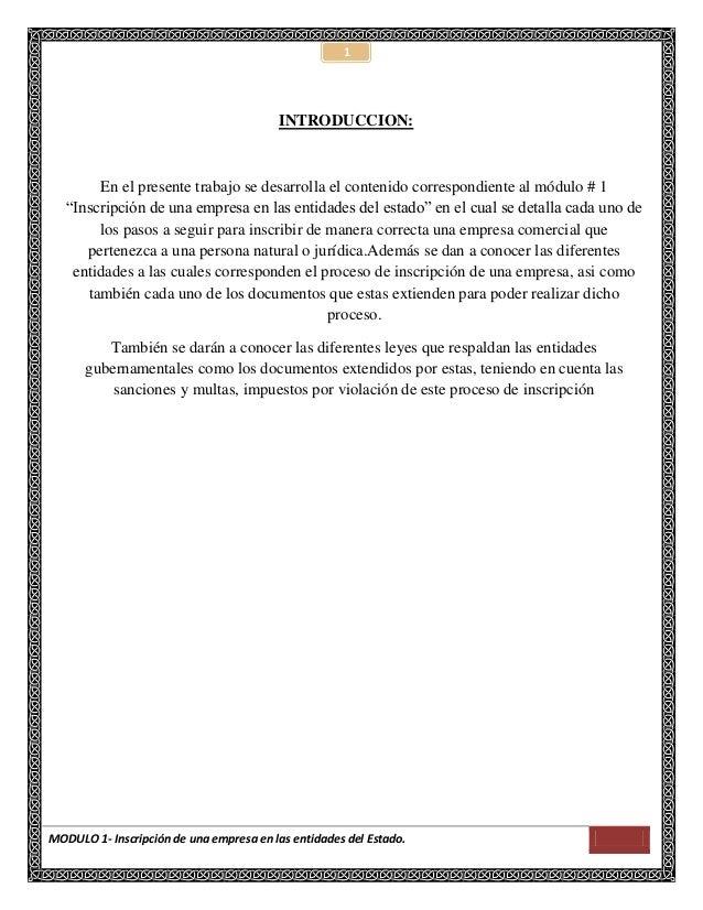 MODULO 1- Inscripción de una empresa en las entidades del Estado.1INTRODUCCION:En el presente trabajo se desarrolla el con...